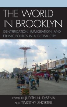 The World in Brooklyn : Gentrification, Immigration, and Ethnic Politics in a Global City, EPUB eBook