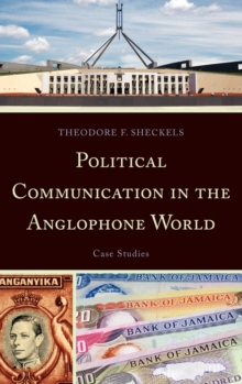 Political Communication in the Anglophone World : Case Studies, Hardback Book