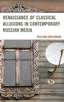 Renaissance of Classical Allusions in Contemporary Russian Media, Hardback Book