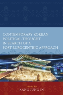 Contemporary Korean Political Thought in Search of a Post-Eurocentric Approach, Hardback Book