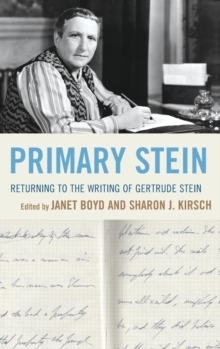 Primary Stein : Returning to the Writing of Gertrude Stein, Hardback Book