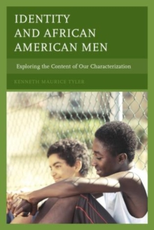 Identity and African American Men : Exploring the Content of Our Characterization, Hardback Book