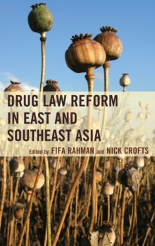 Drug Law Reform in East and Southeast Asia, Paperback Book