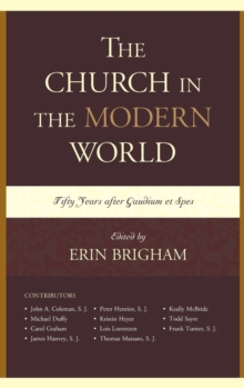 The Church in the Modern World : Fifty Years After Gaudium et Spes, Hardback Book