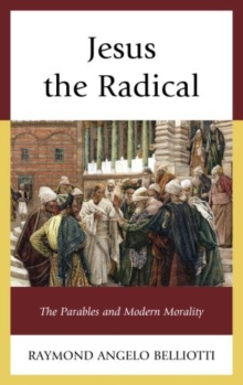 Jesus the Radical : The Parables and Modern Morality, Hardback Book