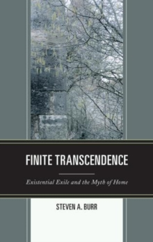 Finite Transcendence : Existential Exile and the Myth of Home, Hardback Book