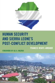 Human Security and Sierra Leone's Post-Conflict Development, Hardback Book