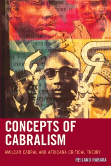 Concepts of Cabralism : Amilcar Cabral and Africana Critical Theory, EPUB eBook