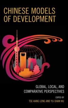 Chinese Models of Development : Global, Local, and Comparative Perspectives, Hardback Book