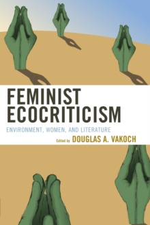 Feminist Ecocriticism : Environment, Women, and Literature, Paperback Book