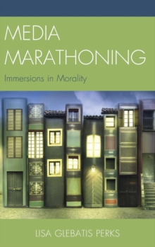 Media Marathoning : Immersions in Morality, Hardback Book