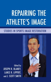 Repairing the Athlete's Image : Studies in Sports Image Restoration, Paperback Book