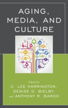 Aging, Media, and Culture, Paperback Book