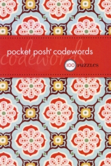Pocket Posh Codewords : 100 Puzzles, Paperback Book