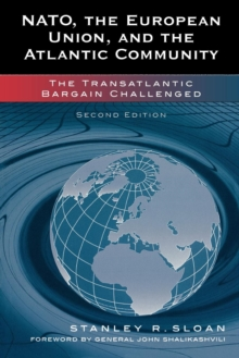 NATO, the European Union, and the Atlantic Community : The Transatlantic Bargain Challenged, Paperback / softback Book