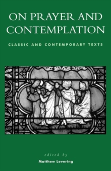 On Prayer and Contemplation : Classic and Contemporary Texts, Paperback / softback Book