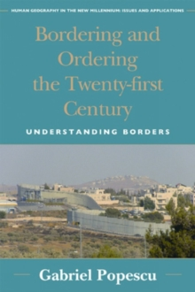 Bordering and Ordering the Twenty-first Century : Understanding Borders, Paperback Book