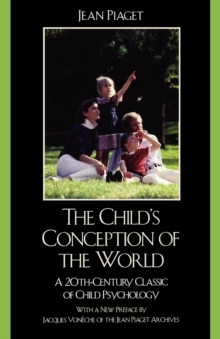 The Child's Conception of the World : A 20th-Century Classic of Child Psychology, Paperback Book
