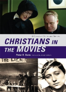 Christians in the Movies : A Century of Saints and Sinners, Paperback Book
