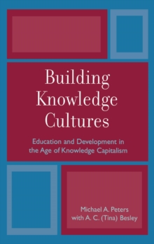 Building Knowledge Cultures : Education and Development in the Age of Knowledge Capitalism, EPUB eBook