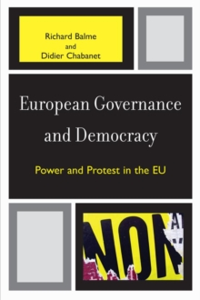 European Governance and Democracy : Power and Protest in the EU, EPUB eBook