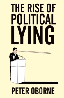 The Rise of Political Lying, Paperback / softback Book