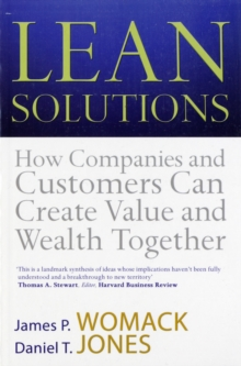 Lean Solutions : How Companies and Customers Can Create Value and Wealth Together, Paperback / softback Book