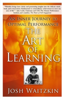 The Art of Learning : An Inner Journey to Optimal Performance, Paperback Book