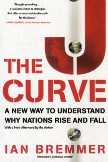The J Curve : A New Way to Understand Why Nations Rise and Fall, EPUB eBook