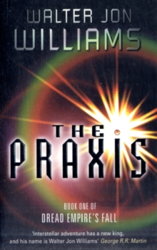 The Praxis : Book One Of Dread Empire's Fall, Paperback Book