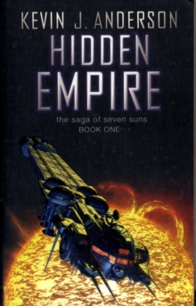 Hidden Empire : The Saga Of Seven Suns - Book One, Paperback Book