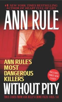 Without Pity : Ann Rule's Most Dangerous Killers, EPUB eBook