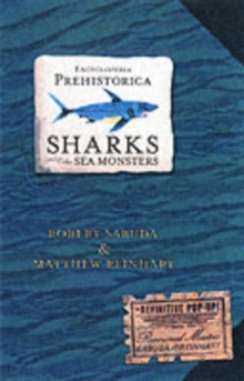 Encyclopedia Prehistorica Sharks and Other Sea Monsters : The Definitive Pop-Up, Hardback Book