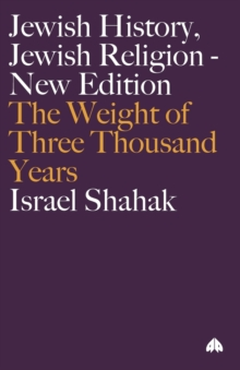 Jewish History, Jewish Religion : The Weight of Three Thousand Years, Paperback Book