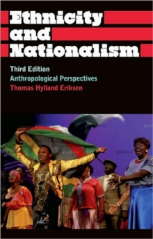 Ethnicity and Nationalism : Anthropological Perspectives, Paperback / softback Book