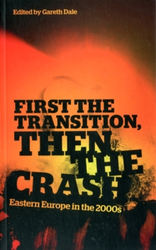 First the Transition, then the Crash : Eastern Europe in the 2000s, Paperback Book