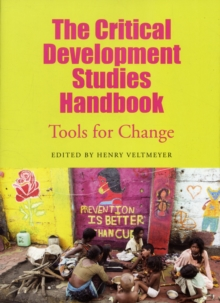 The Critical Development Studies Handbook : Tools for Change, Paperback Book