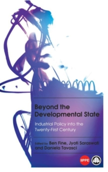 Beyond the Developmental State : Industrial Policy into the Twenty-first Century, Paperback / softback Book