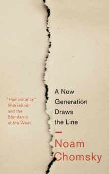 "A New Generation Draws the Line : ""Humanitarian"" Intervention and the Standards of the West, Paperback / softback Book"