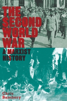 The Second World War : A Marxist History, Paperback / softback Book