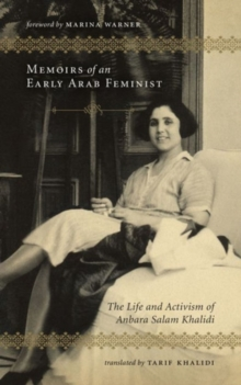 Memoirs of an Early Arab Feminist : The Life and Activism of Anbara Salam Khalidi, Hardback Book