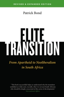 Elite Transition - Revised and Expanded Edition : From Apartheid to Neoliberalism in South Africa, Paperback Book