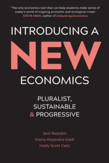 Introducing a New Economics : Pluralist, Sustainable and Progressive, Paperback Book