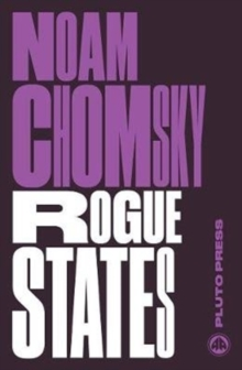 Rogue States : The Rule of Force in World Affairs, Paperback Book