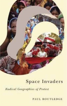 Space Invaders : Radical Geographies of Protest, Paperback / softback Book