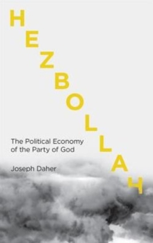 Hezbollah : The Political Economy of Lebanon's Party of God, Paperback Book