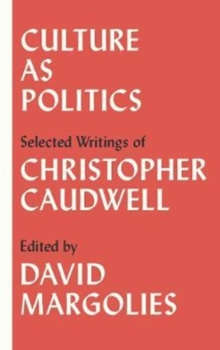 Culture as Politics : Selected Writings, Paperback Book