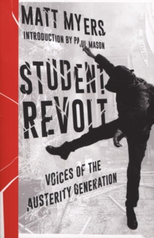 Student Revolt : Voices of the Austerity Generation, Paperback / softback Book