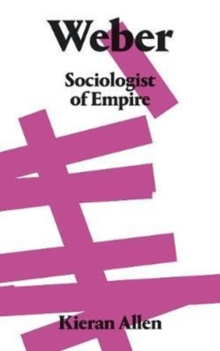 Weber : Sociologist of Empire, Paperback Book