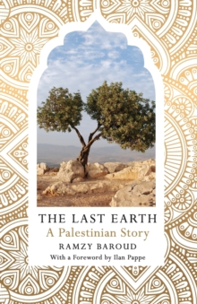The Last Earth : A Palestinian Story, Paperback / softback Book